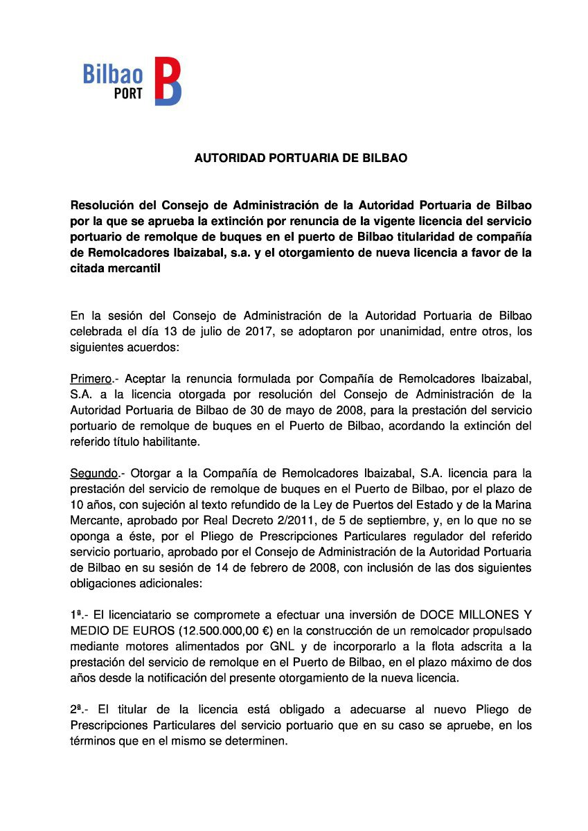 Resolución del Consejo de Administración de la Autoridad Portuaria de Bilbao por la que se aprueba la extinción por renuncia de la vigente licencia del servicio portuario de remolque de buques en el puerto de Bilbao titularidad de compañía de Remolcadores Ibaizabal, s.a. y el otorgamiento de nueva licencia a favor de la citada mercantil